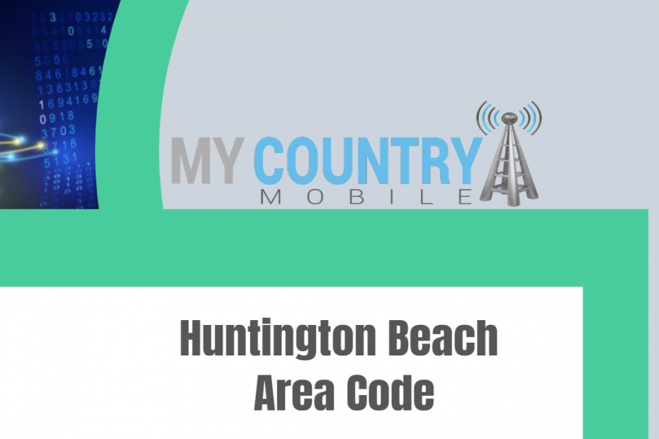 Huntington Beach Area Code - My Country Mobile