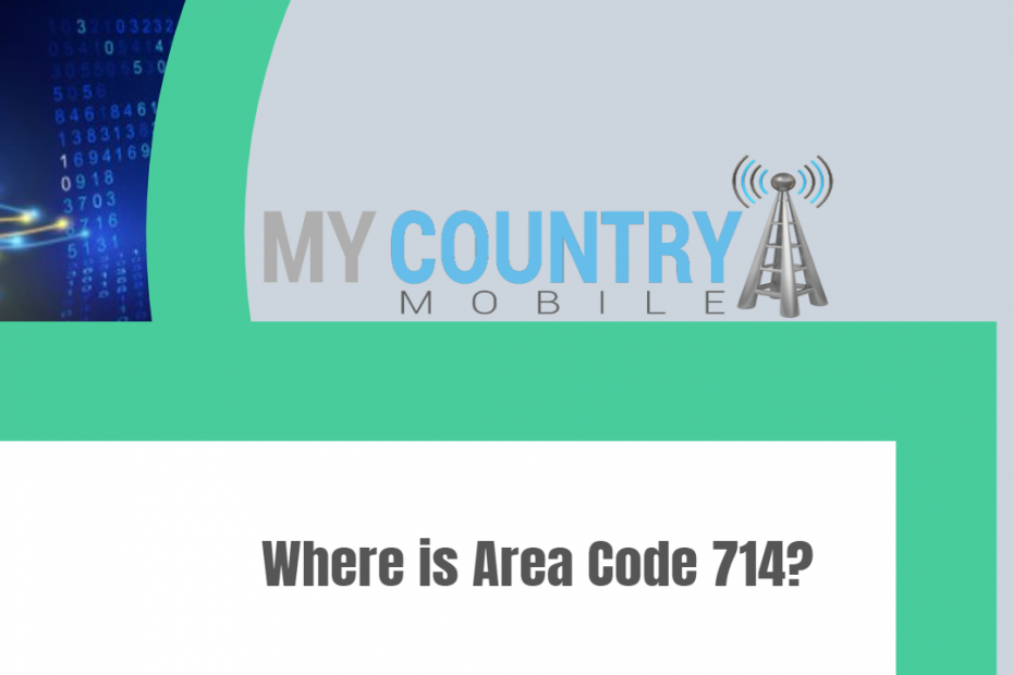 Where is Area Code 714? - My Country Mobile