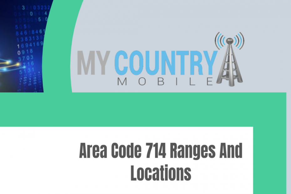 Area Code 714 Ranges And Locations - My Country Mobile
