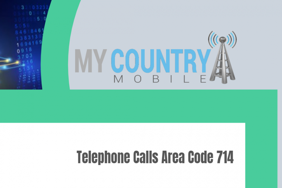 Telephone Calls Area Code 714 - My Country Mobile