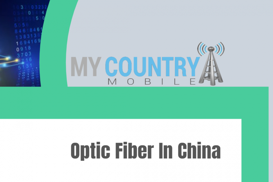 Optic Fiber In China - My Country Mobile