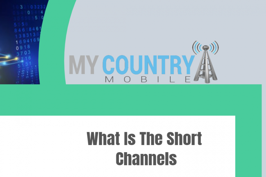 What Is The Short Channels - My Country Mobile