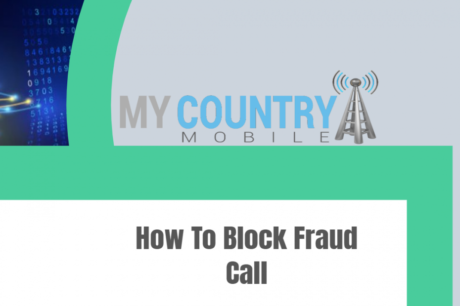 How To Block Fruad Call - My Country Mobile