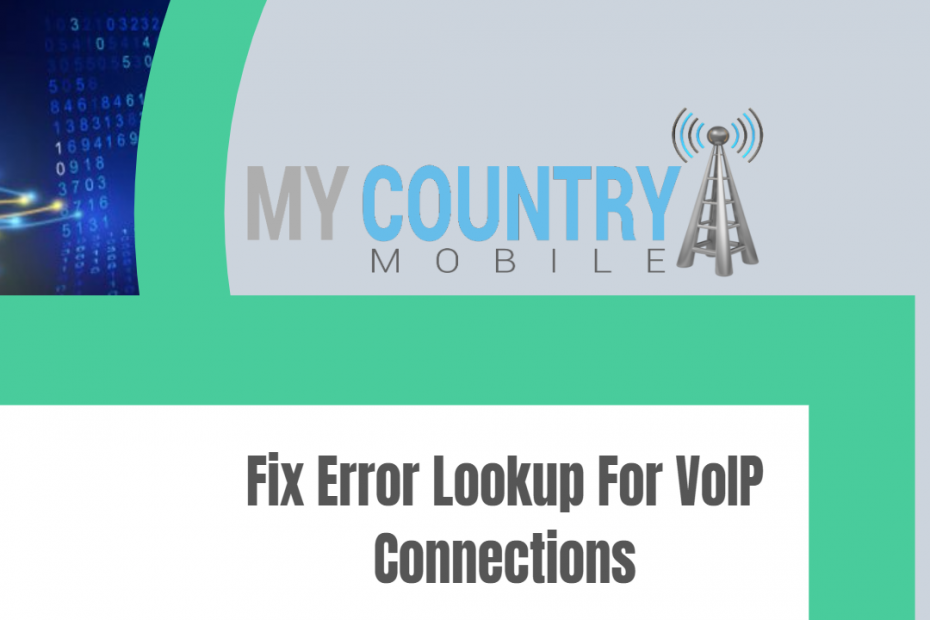 Fix Error Lookup For VoIP Connections - My Country Mobile