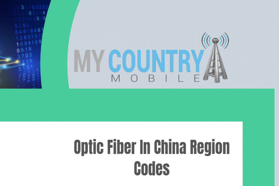 Optic Fiber In China Region Codes - My Country Mobile