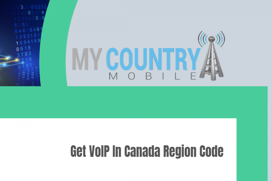 Get VoIP In Canada Region Code - My Country Mobile