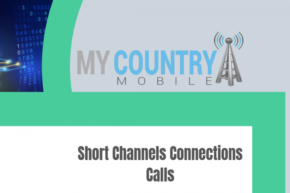 Short Channels Connections Calls - My Country Mobile
